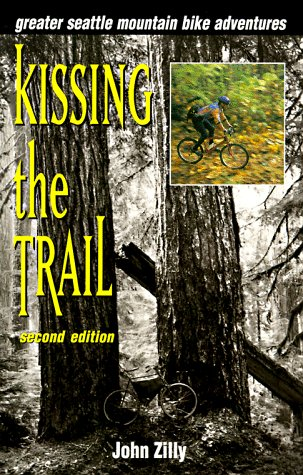 9781881583066: Kissing the Trail: Greater Seattle Mountain Bike Adventures
