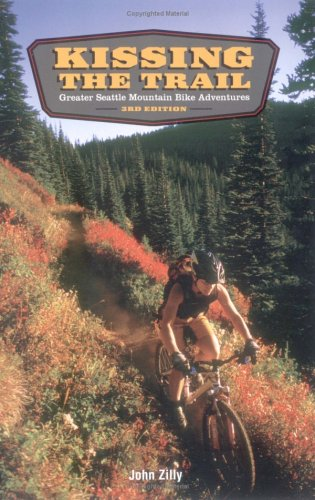 9781881583097: Kissing the Trail: Greater Seattle Mountain Bike Adventures