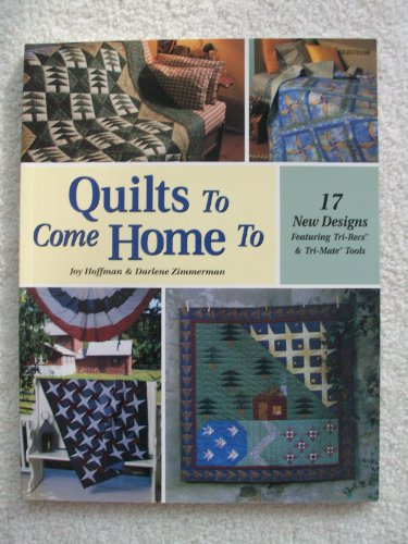 Quilts to Come Home To: Joy Hoffman, Darlene