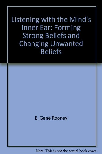 9781881596028: Listening with the mind's inner ear: Forming strong beliefs and changing unwanted beliefs