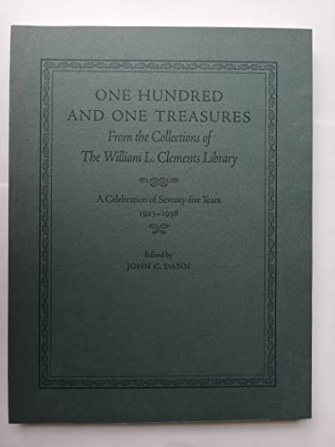 One hundred and one treasures from the collections of the William L. Clements Library: A celebration of seventy-five years 1923-1998