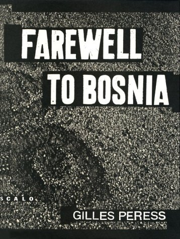 Farewell to Bosnia: Peress, Gilles