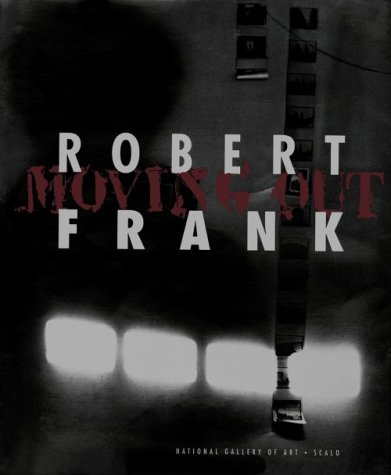9781881616269: Robert Frank: Moving Out
