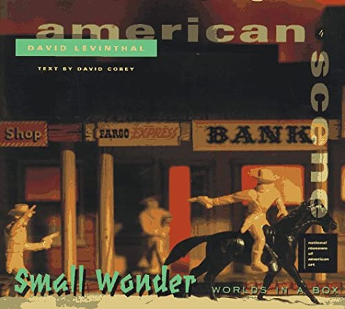 Small Wonder : Worlds in a Box (American Scene Series, 4): Levinthal, David; Corey, David