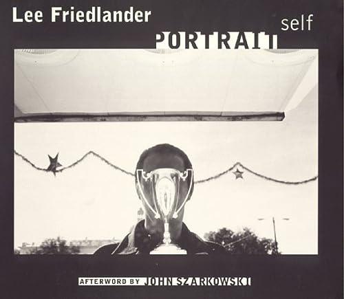 Lee Friedlander Self Portraits: Friedlander, Lee