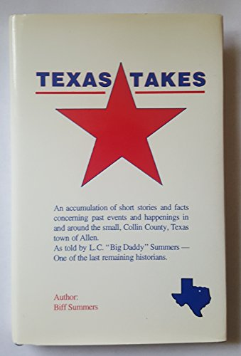Texas Takes: An Accumulation of Short Sories: Summers, Biff (Big