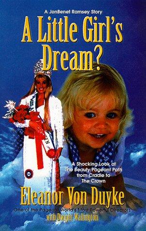 9781881636441: A Little Girl's Dream?: A Jonbenet Ramsey Story
