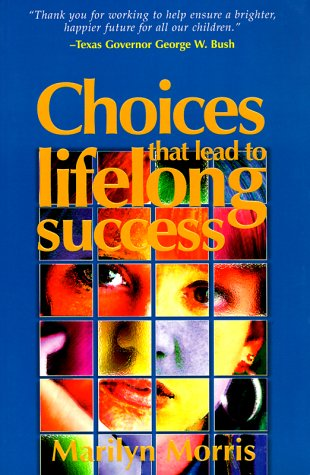 Choices That Lead to Lifelong Success: Morris, Marilyn