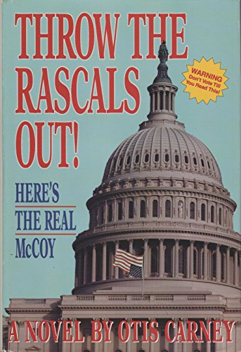 Throw the Rascals Out: Here's the Real: Carney, Otis