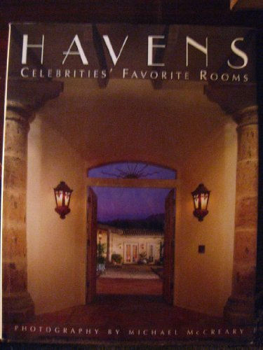 HAVENS: AN INTIMATE COLLECTION OF EXCLUSIVE PHOTOGRAPHS OF CELEBRITIES AND THEIR FAVORITE ROOMS.: ...