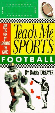 Teach Me Sports: Football: Dreayer, Barry