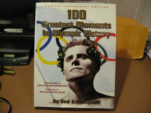 9781881649663: 100 Hundred Greatest Moments in Olympic History