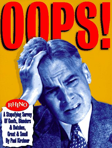 9781881649717: Oops!: A Stupefying Survey of Goofs, Blunders & Botches, Great & Small