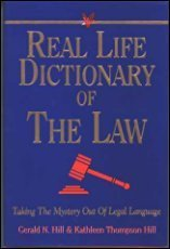 Real Life Dictionary of the Law: Taking the Mystery Out of Legal Language: Hill, Gerald N.;Hill, ...