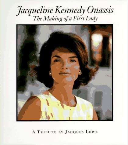 9781881649786: Jacqueline Kennedy Onassis: The Making of a First Lady : A Tribute