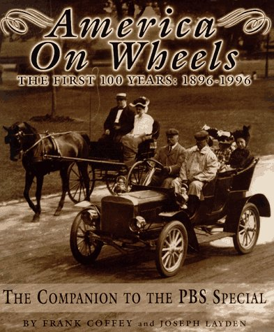 America On WheelsThe First 100 Years: 1896 - 1996