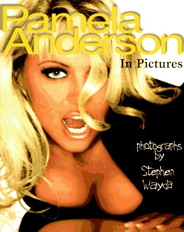 9781881649946: Pamela Anderson in Pictures: Photographs by Stephen Wayda