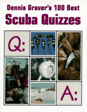 9781881652120: Dennis Graver's 100 Best Scuba Quizzes