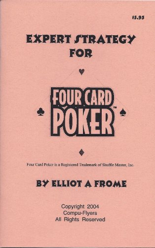 Expert Strategy for Four Card Poker: Frome, Elliot A