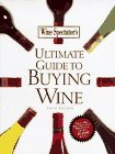 9781881659341: Wine Spectator's Ultimate Guide to Buying Wine
