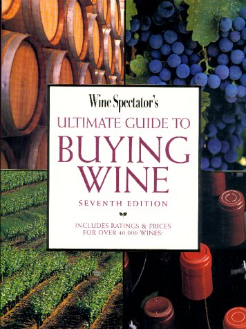 9781881659624: Wine Spectator's Ultimate Guide to Buying Wine (7th Edition)