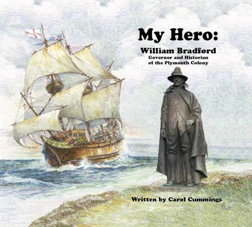 My Hero: William Bradford (9781881660101) by Carol Cummings Ph.D.