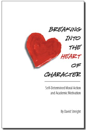 Breaking Into the Heart of Character: Self-Determined Moral Action and Academic Motivation: David ...