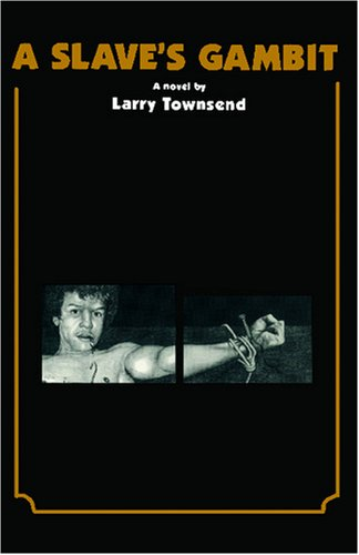 A Slave's Gambit (1881684024) by Larry Townsend