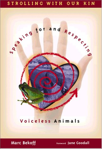 9781881699026: Strolling with Our Kin: Speaking for and Respecting Voiceless Animals