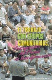 9781881713944: El Trabajo Con Grupos Comunitarios: Protagonistas del Proceso de Transformacion