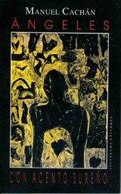 9781881715290: Ángeles con acento sureño (Coleccion El rostro y la mascara) (Spanish Edition)