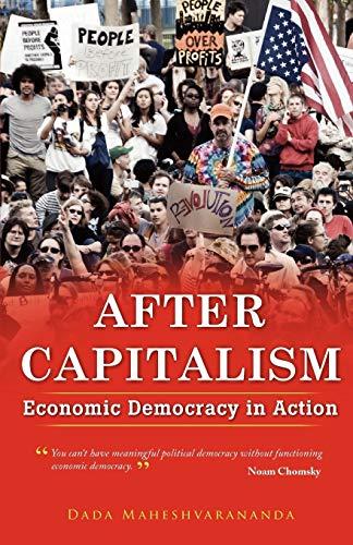 After Capitalism: Economic Democracy in Action: Maheshvarananda, Dada
