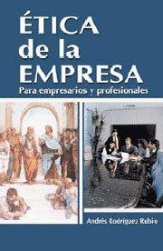 Etica de la empresa (Spanish Edition): Andres Rodriguez Rubio