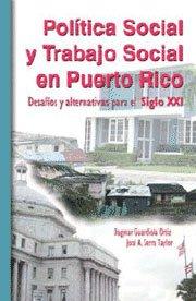 9781881720652: Política social y trabajo social en Puerto Rico. Desafíos y alternativas para el Siglo XXI.