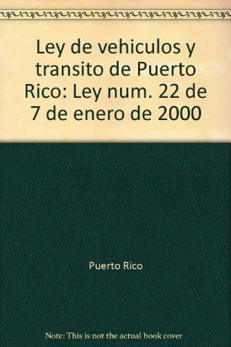 9781881722557: Ley de vehículos y tránsito de Puerto Rico: Ley núm. 22 de 7 de enero de 2000 (Spanish Edition)