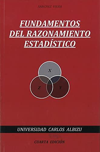 Fundamentos Del Razonamiento Estadistico. 3ra Ed. Revisada: Sanchez Viera