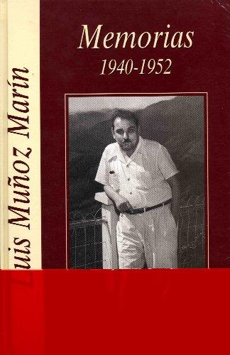 Memorias: 1940-1952 (Spanish Edition): Luis Muñoz Marín