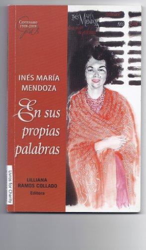 Ines Maria Mendoza: En Sus Propias Palabras