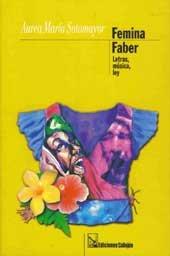 Femina Faber (Spanish Edition): Sotomayor, Aurea Mar�a