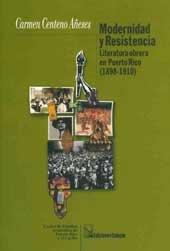 9781881748298: Modernidad y resistencia: Literatura obrera en Puerto Rico (1898-1910)