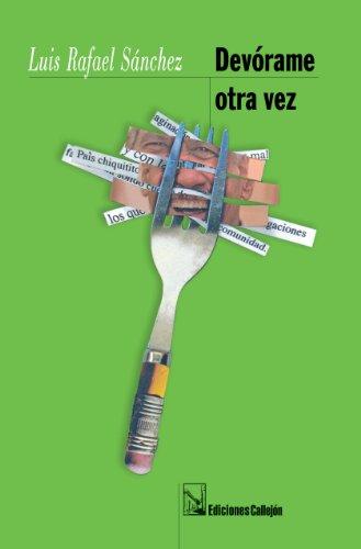 Devórame otra vez (Spanish Edition): Luis Rafael Sánchez