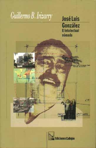 9781881748410: José Luis González: El intelectual nómada (Spanish Edition)
