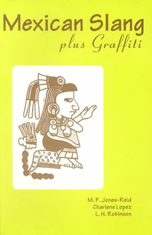 9781881791102: Mexican Slang, plus Graffiti : A Guide