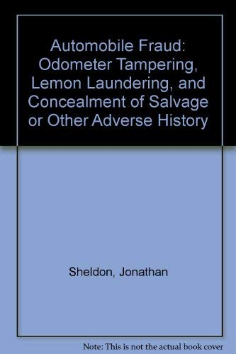 9781881793755: Automobile Fraud: Odometer Tampering, Lemon Laundering, and Concealment of Salvage or Other Adverse History