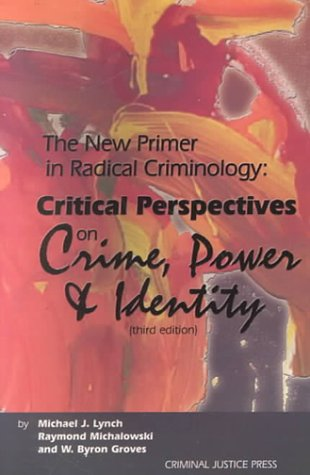 The New Primer in Radical Criminology : Michael J. Lynch;