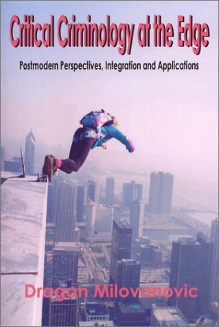 9781881798484: Critical Criminology at the Edge: Postmodern Perspectives, Integration, and Applications