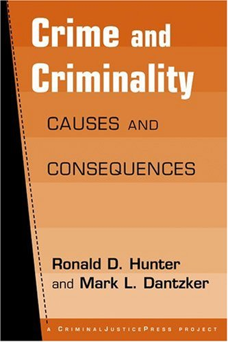 9781881798651: Crime and Criminality: Causes and Consequences (Criminal Justice Press Project)