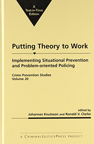 9781881798682: Putting Theory to Work: Implementing Situational Prevention And Problem-oriented Policing (Crime Prevention Studies)