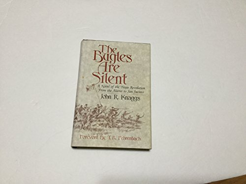 9781881825029: Bugles are Silent: Novel of the Texas Revolution from the Alamo to San Jacinto