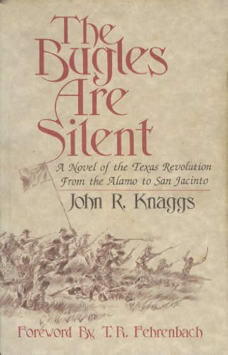9781881825029: The Bugles Are Silent: A Novel of the Texas Revolution From the Alamo to San Jacinto